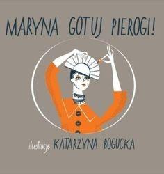 Maryna, gotuj pierogi!