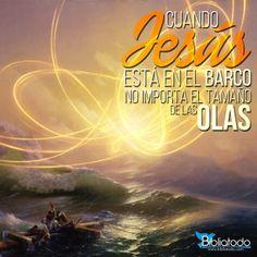 No importa el tamaño de las olas, Jesús esta en el barco.