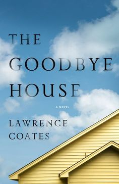 Buy The Goodbye House by Lawrence Coates and Read this Book on Kobo's Free Apps. Discover Kobo's Vast Collection of Ebooks and Audiobooks Today - Over 4 Million Titles! Well Designed Websites, Artist Workshop, Sense Of Place, Mountain Art, Creative Writing, Audiobooks, Fiction, Ebooks, Novels