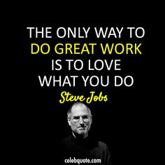 And, we love what we do. Thank you to the late great, Steve Jobs for the way to blaze your own trail.