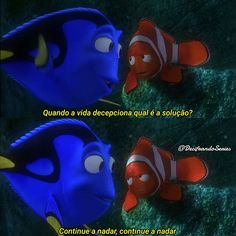 Continue a nadar, continue a nadar. Disney Films, Disney And Dreamworks, Disney Pixar, Walt Disney, Movie Subtitles, Good Sentences, Wallpaper Iphone Disney, Disney Marvel, Dory