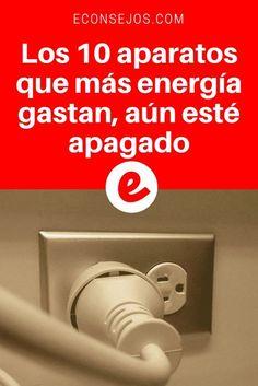 Ahorrar energia electrica | Los 10 aparatos que más energía gastan, aún esté apagado | Después de esta información, usted ahorrará en su cuenta de luz. Además, un video que nos enseña 3 trucos para disminuir su consumo de electricidad. Lea y sepa todo aquí ↓ ↓ ↓