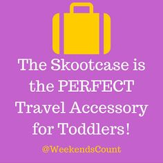 The Skootcase is the PERFECT Travel Accessory for Toddlers when traveling with family.