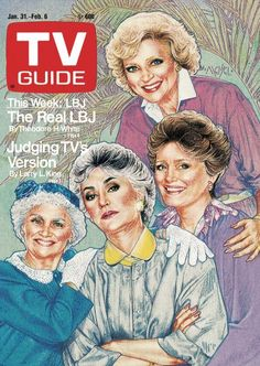 TV Guide January 1987 - Betty White, Estelle Getty, Bea Arthur and Rue McClanahan of The Golden Girls. Illustration by ? Golden Girls, Golden Rule, Great Tv Shows, Old Tv Shows, Archie Comics, Rue Mcclanahan, 80s Tv, La Girl, Betty White