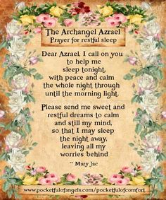Archangel Azrael Prayer - The Prayer for restful sleep - from Embracing our Angels by Mary Jac Blessing Poem, Archangel Azrael, Sleep Prayer, Angel Protector, Archangel Prayers, Affirmations, Angel Quotes, Angel Sayings, Bible Quotes