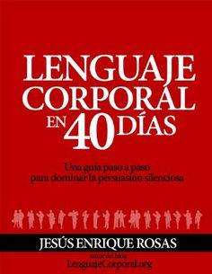 """Cover of """"Lenguaje corporal en 40 días - Jesús Enrique Rosas"""""""