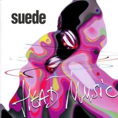 Head Music + 5. Maker: Performer - London Suede. Limited Edition, Import. Tracks: Can't Get Enough; She's In Fashion; Hi-Fi. 2. Date of Release: 1999-12-07.
