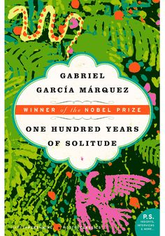 If you've already read this exquisite family saga set in a mythical Latin American town, reread it. If not, prepare to be blown away by the late magical realist's skill and soul.