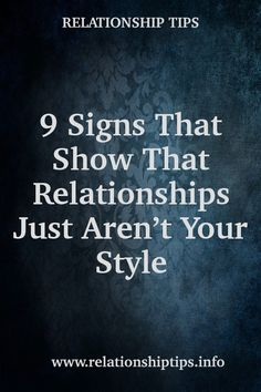 9 Signs That Show That Relationships Just Aren't Your Style Relationship Blogs, Relationships, What Women Want, Long Distance, Breakup, Falling In Love, Meant To Be, Your Style, Signs