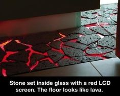 Stone set on a glass sheet that is lit red by LED lighting--The floor is lava! Totally want a lava floor in the tiki room. Lava Floor, The Floor Is Lava, Cool Inventions, Future Inventions, Home Projects, Man Cave, Home Goods, Home Improvement, Creations