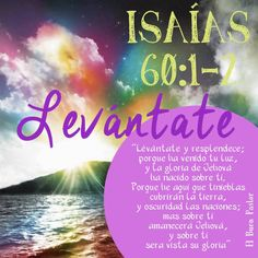 """Centro Cristiano para la Familia: El Señor te dice: """"Levántate"""". Isaías 60:1-2"""
