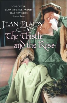 The Thistle and the Rose: (Tudor Saga)