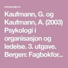 Kaufmann, G. og Kaufmann, A. (2003) Psykologi i organisasjon og ledelse. 3. utgave. Bergen: Fagbokforlaget - Google-søk Led