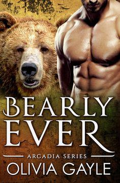 Bearly Ever  (Arcadia Knights 1) Olivia Gayle  4 STARS
