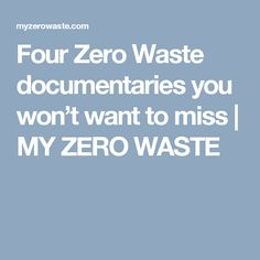 Four Zero Waste documentaries you won't want to miss | MY ZERO WASTE