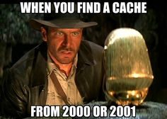 True story. :) I found my first cache from 2000 this past summer, and even though it was a park & grab, it still felt amazing.
