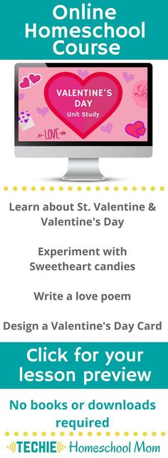 Try the Valentine's Day Online Unit Study. This online homeschool course integrates multiple subjects for multiple ages of students. Access websites and videos and complete digital projects. With Online Unit Studies' easy-to-use E-course format, no additional books or downloads are needed. Just gather supplies for hands-on projects and register for online tools. Click for your free lesson.
