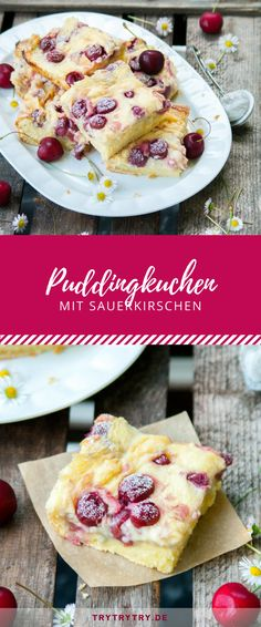 Pudding cake with sour Puddingkuchen mit Sauerkirschen The pudding cake with sour cherries is the perfect summer cake. You can prepare it with fresh cherries or cherries from the glass. A great recipe for summer celebrations or birthdays!