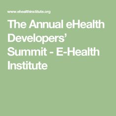 The Annual eHealth Developers' Summit - E-Health Institute Outdoor Gadgets, Paris Hotels, Best Hotels, Wealth, Food To Make, Online Shopping, Blog, News, Business