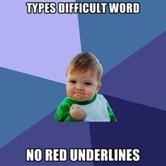 Success Kid - types difficult word no red underlines