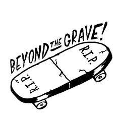 Illustration by Terminal Radness #skate #RIP #dead