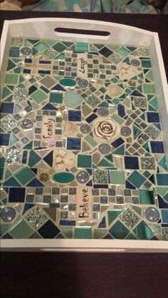 Family, believe, laugh.... my 1st mosaic tray with resin,  luv it