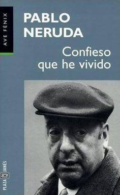 Hermosa autobiografia de Neruda!