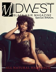 """August Special Edition """"All Natural Hair"""" Issue of Midwest Black Hair Magazine! Check it out http://www.midwestblackhair.com/2013/08/01/august-all-natural-special-edition-issue/"""