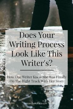 Does your writing process look like this writer's? How one writer knew she was finally on the right track with her story writing.