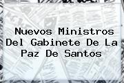 http://tecnoautos.com/wp-content/uploads/imagenes/tendencias/thumbs/nuevos-ministros-del-gabinete-de-la-paz-de-santos.jpg Nuevos ministros. Nuevos ministros del gabinete de la paz de Santos, Enlaces, Imágenes, Videos y Tweets - http://tecnoautos.com/actualidad/nuevos-ministros-nuevos-ministros-del-gabinete-de-la-paz-de-santos/