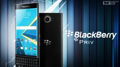 Blackberry Priv: Important Things To Know Before You Buy One