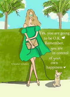 You are in control of your own happiness
