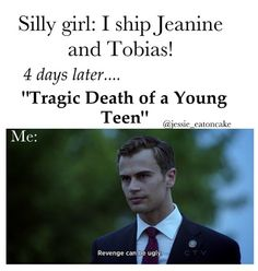 Jeanine and Tobias? Is that even a real ship? Who the hell thought that they must be psychotic<<Jeanine and Tobias? What the actual heck. Divergent Memes, Divergent Hunger Games, Divergent Fandom, Divergent Trilogy, Divergent Insurgent Allegiant, Insurgent Quotes, Fangirl, Veronica Roth, Books