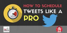 How to Schedule Tweets like a Pro
