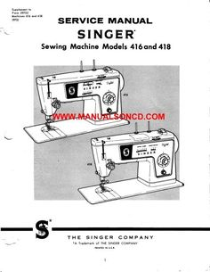 Singer Sewing Machine Service Manual. Models: 416, 418  Service manual includes:  * Adjusting drive belt tension. * Timing the hook. * Adjust feed dog height. * Adjusting thread clearance. * Tension disk assembly. * Wiring diagram and more!  40 page manual.  A download link will be emailed to you.