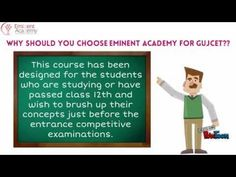 http://goo.gl/VaZKDs , if you want to become ranker... Choose Eminent Academy, as GUJCET coaching classes in Ahmedabad. Eminent Academy provides medical entrance exam coaching for the students who have cleared their 12th class board examinations.