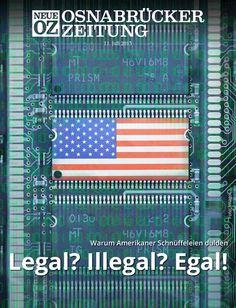 """Unsere iPad-Ausgabe vom 11. Juli hat das Titelthema """"Legal? Illegal? Egal! - Warum Amerikaner Schnüffeleien dulden"""" http://www.noz.de/digitalabo/start"""