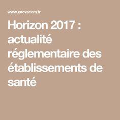 Horizon 2017 : actualité réglementaire des établissements de santé