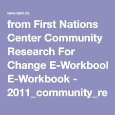 from First Nations Center Community Research For Change E-Workbook - 2011_community_research.pdf
