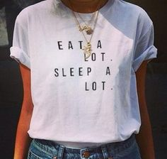 "Blusa T-Shirt Branca - ""eat a lot sleep a lot"" Compre na Azza! Hipster Shirts, Hipster Outfits, Mode Outfits, School Outfits, Funny Shirts Women, T Shirts For Women, Clothes For Women, Funny Women, Funny Girls"