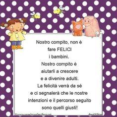 Il nostro compito non è fare felici i #bambini, perché la loro felicità arriva…