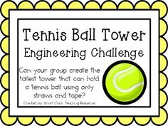 Engineering Challenge: Can your group create the tallest tower that can hold a tennis ball using only straws and tape? This packet contains all the information you need to make this a great engineering activity in your classroom!