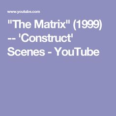 """The Matrix"" (1999) -- 'Construct' Scenes - YouTube"