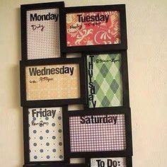 Use a collage photo frame to make a dry-erase weekly calendar :)