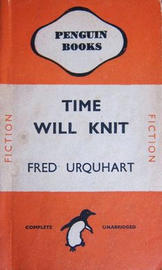 Time will knit // Fred Urquhart