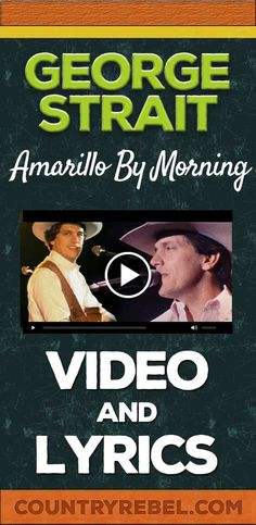 George Strait Amarillo by Morning Lyrics and Country Music Video http://countryrebel.com/blogs/videos/19058331-george-strait-amarillo-by-morning-live-1990