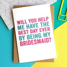 """""""Will you be my bridesmaid?"""" card. Click on the image to see our full gallery of fun ways on how to ask someone to be your bridesmaids."""