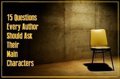 Sit down, and have an interview with you main character. The relationship between an author and a fictional character is priceless