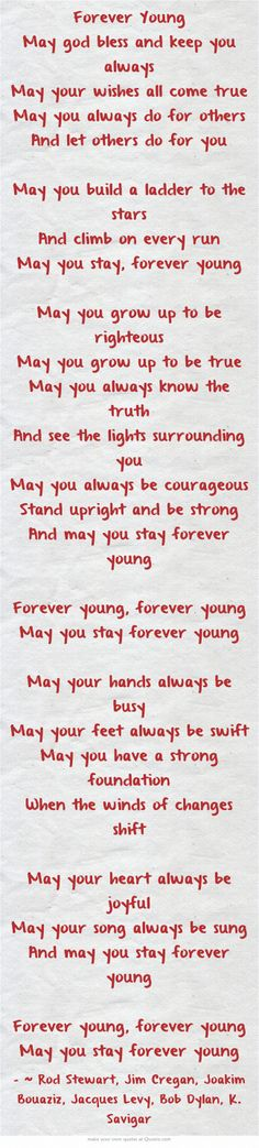 Forever Young  Songwriters: Rod Stewart, Jim Cregan, Joakim Bouaziz, Jacques Levy, Bob Dylan, K. Savigar