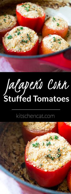 Jalapeño Corn Stuffed Peppers and Tomatoes. Filled with creamy fresh corn, sprigs of thyme, and bright tomato pulp, this is a great warm weather side dish!